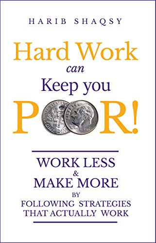 Hard Work Can Keep You Poor